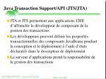 java transaction support api jts jta