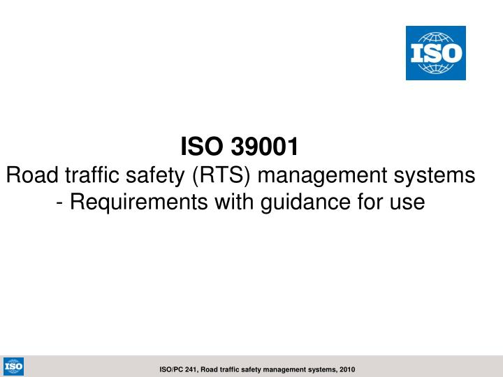 iso 39001 road traffic safety rts management systems requirements with guidance for use n.