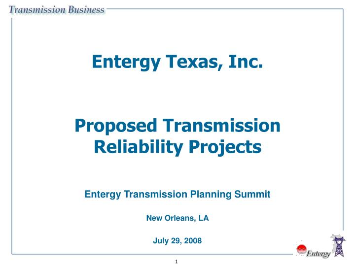 Entergy texas inc proposed transmission reliability projects