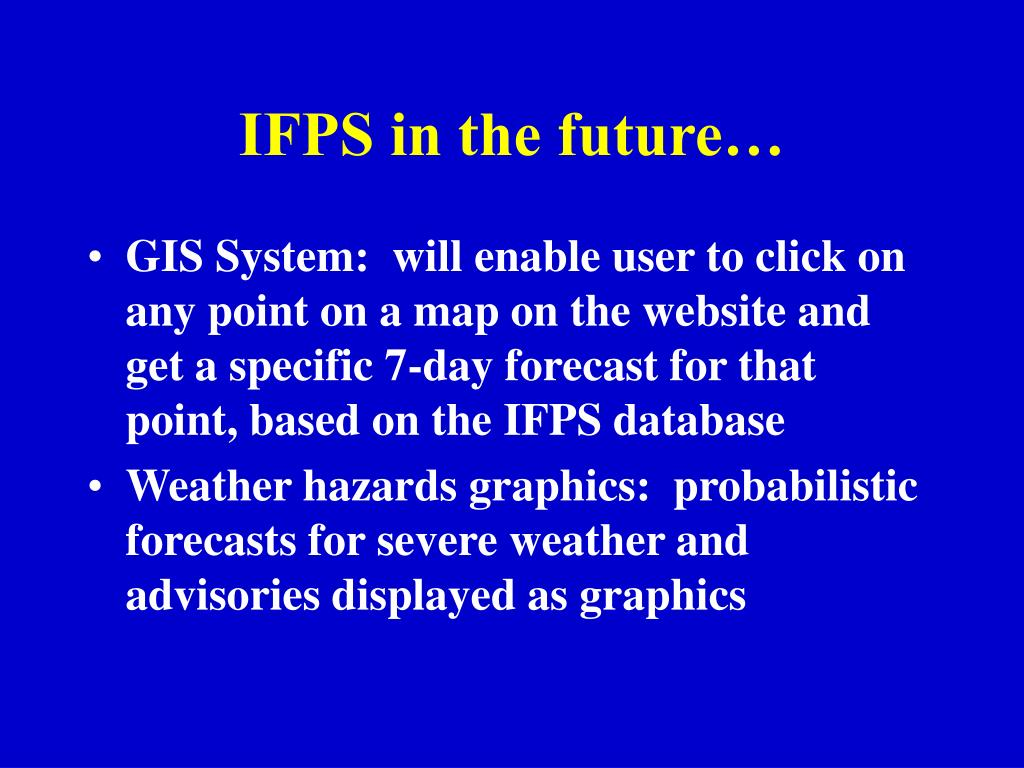 IFPS in the future…