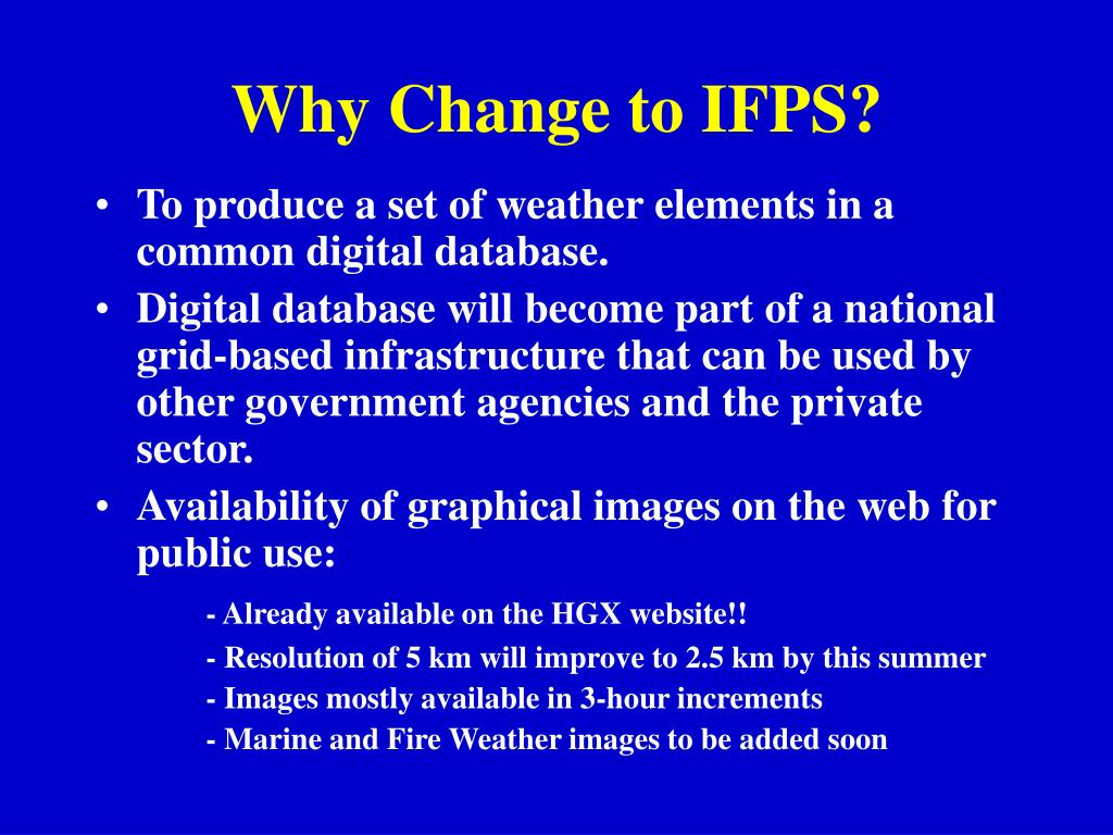 Why Change to IFPS?