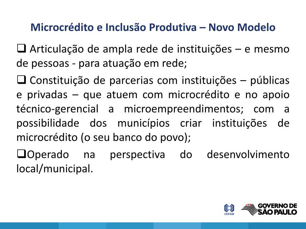 Microcrédito e Inclusão Produtiva – Novo Modelo