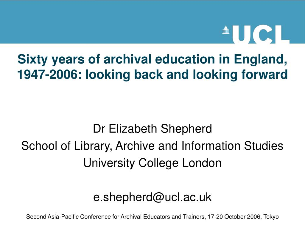 sixty years of archival education in england 1947 2006 looking back and looking forward l.