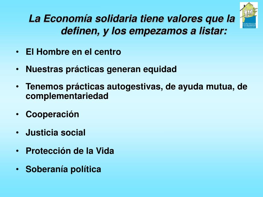 La Economía solidaria tiene valores que la definen, y los empezamos a listar:
