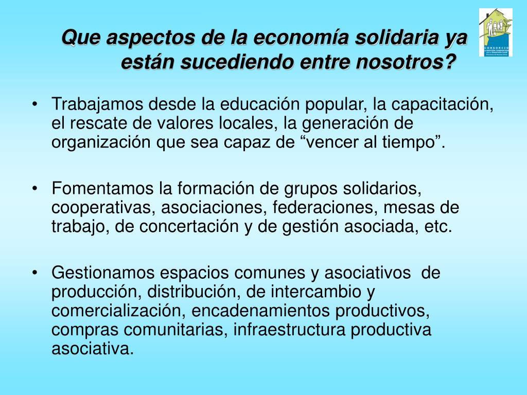 Que aspectos de la economía solidaria ya están sucediendo entre nosotros?