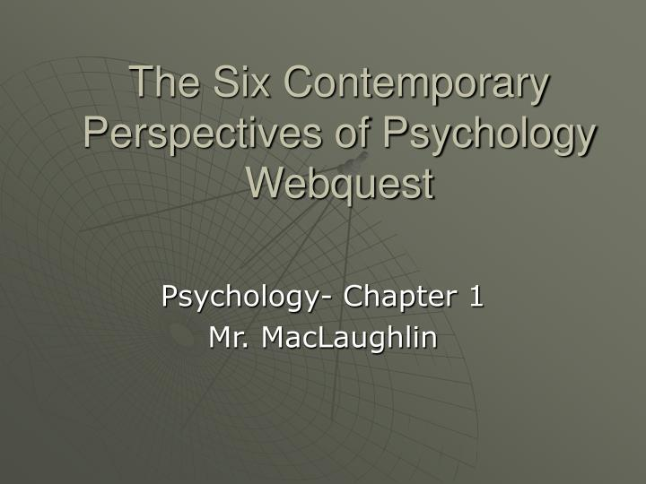 the six contemporary perspectives of psychology webquest n.