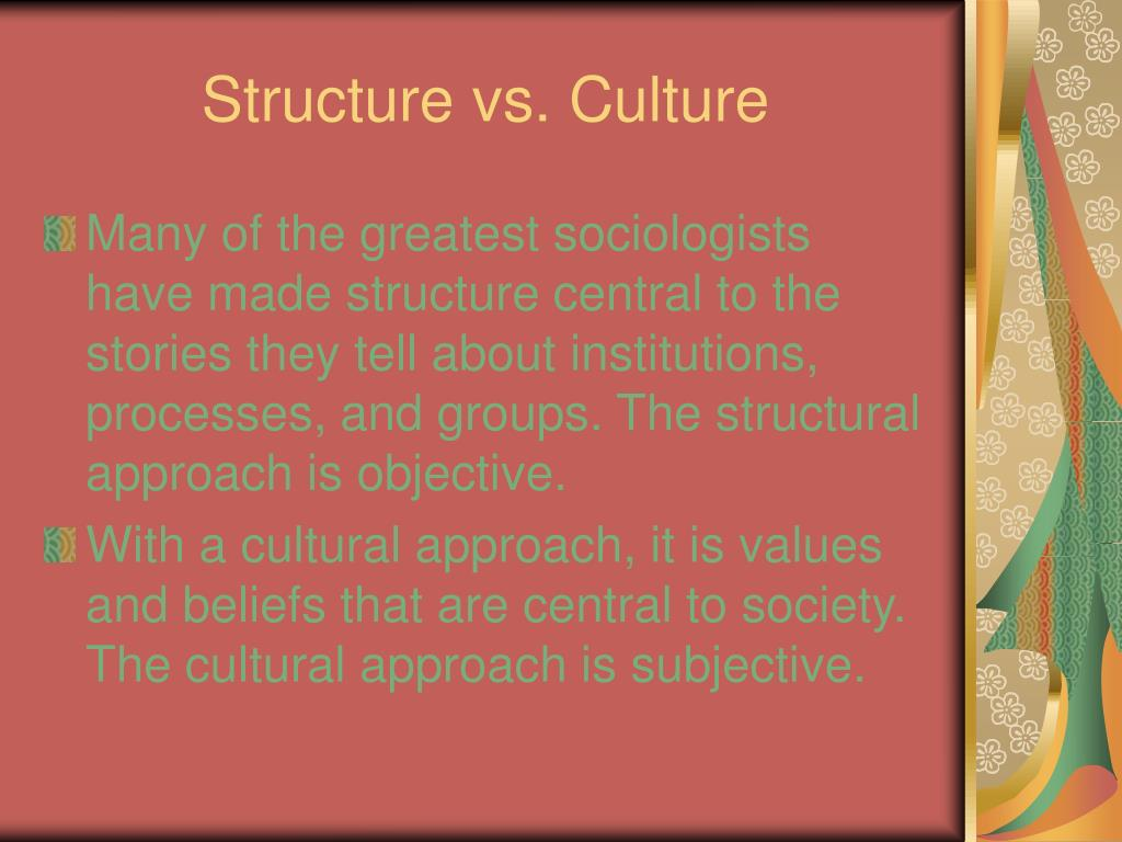 Structure vs. Culture