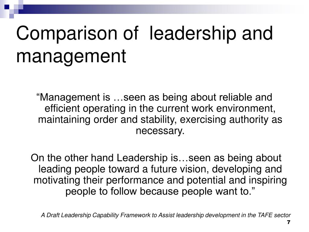 Comparison of  leadership and management