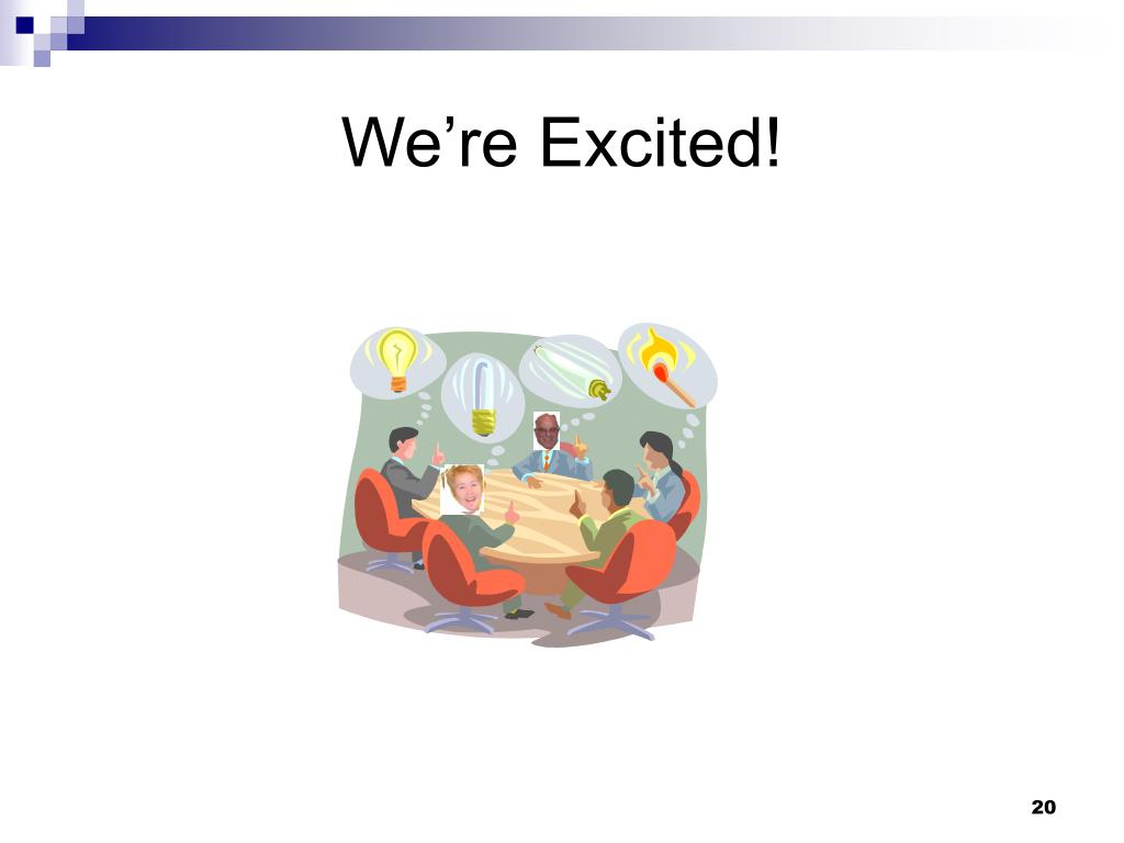 We're Excited!