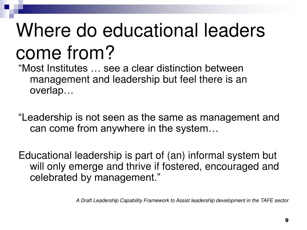 Where do educational leaders come from?
