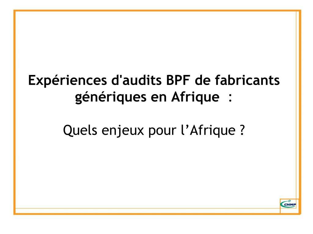 Expériences d'audits BPF de fabricants génériques en Afrique
