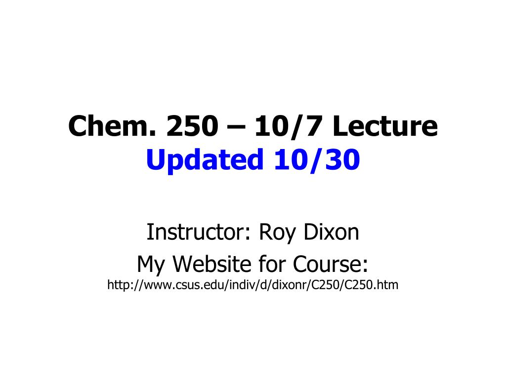 Chem. 250 – 10/7 Lecture