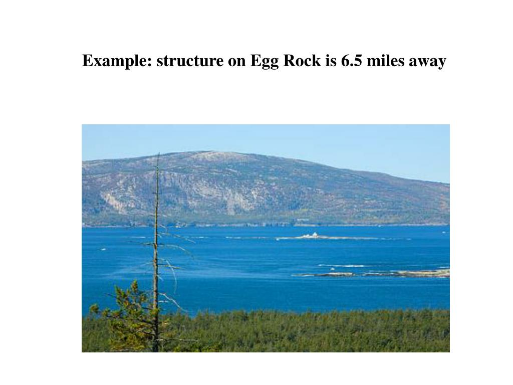 Example: structure on Egg Rock is 6.5 miles away