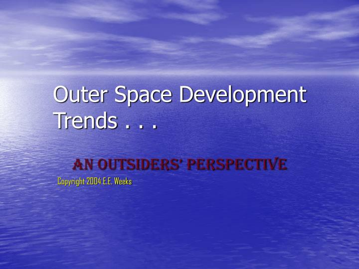 Outer space development trends
