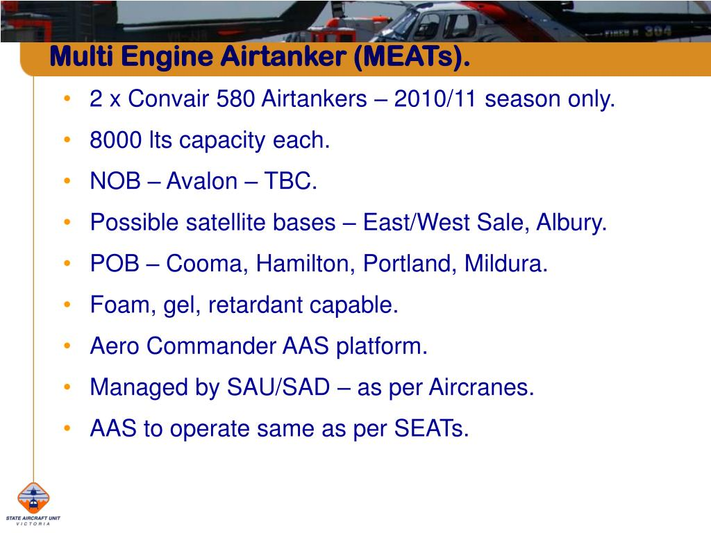 Multi Engine Airtanker (MEATs).