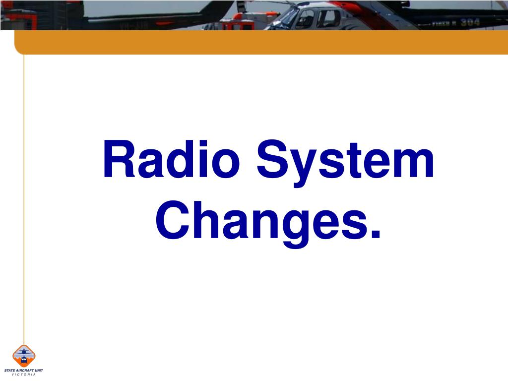 Radio System Changes.