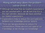 along which way does the problem solver think 16137