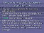along which way does the problem solver think 16139