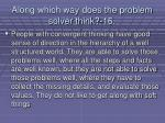 along which way does the problem solver think 16142