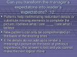 can you transform the manager s expectatons into leader s expectations 12111