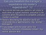 can you transform the manager s expectatons into leader s expectations 12112
