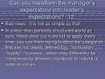can you transform the manager s expectatons into leader s expectations 12113