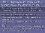 moral normative leadership at the expectations of the decision maker 672