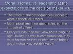 moral normative leadership at the expectations of the decision maker 673