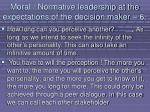 moral normative leadership at the expectations of the decision maker 676