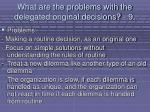 what are the problems with the delegated original decisions 992