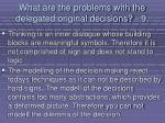 what are the problems with the delegated original decisions 994