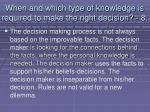 when and which type of knowledge is required to make the right decision 887