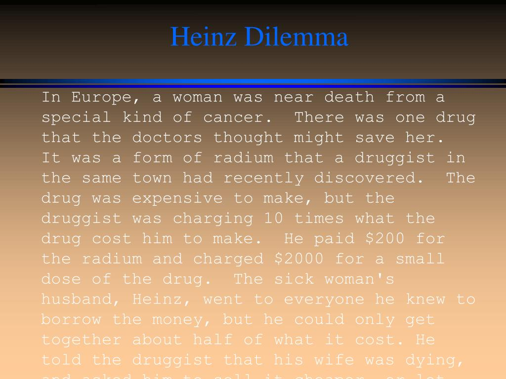 heinz dilemma essay Heinz's dilemma is a frequently used example used in lawrence kohlberg's stages of moral development write my essay | i need help with my school assignment.