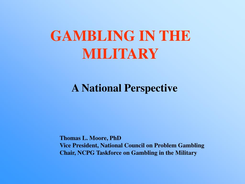 GAMBLING IN THE MILITARY