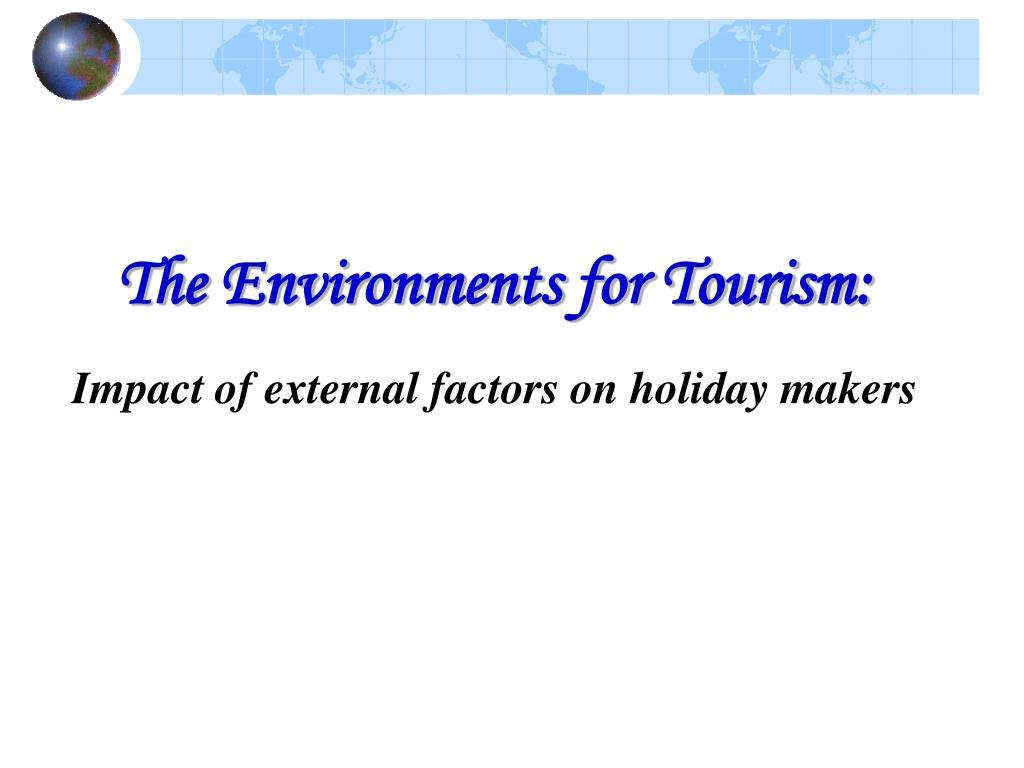 The Environments for Tourism