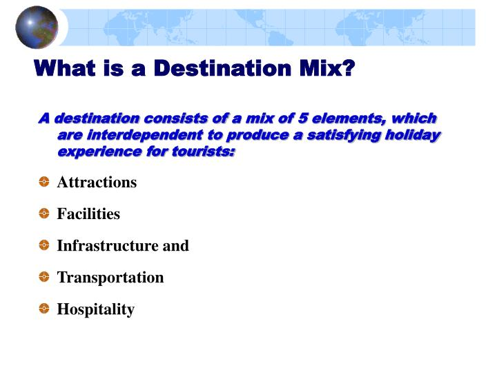 What is a destination mix