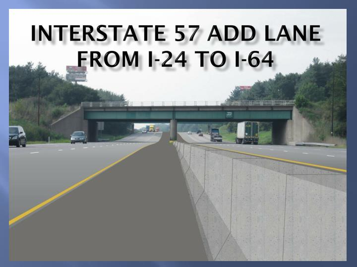 Interstate 57 add lane from i 24 to i 64