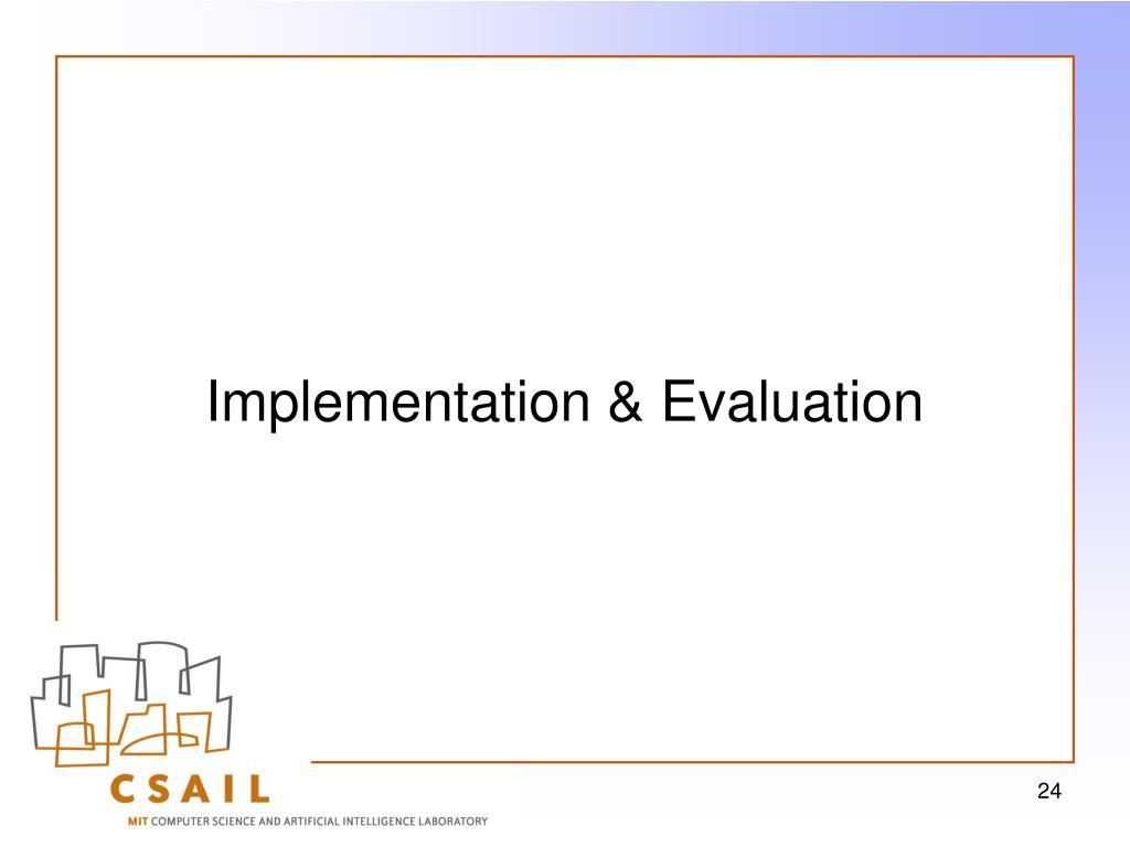 Implementation & Evaluation