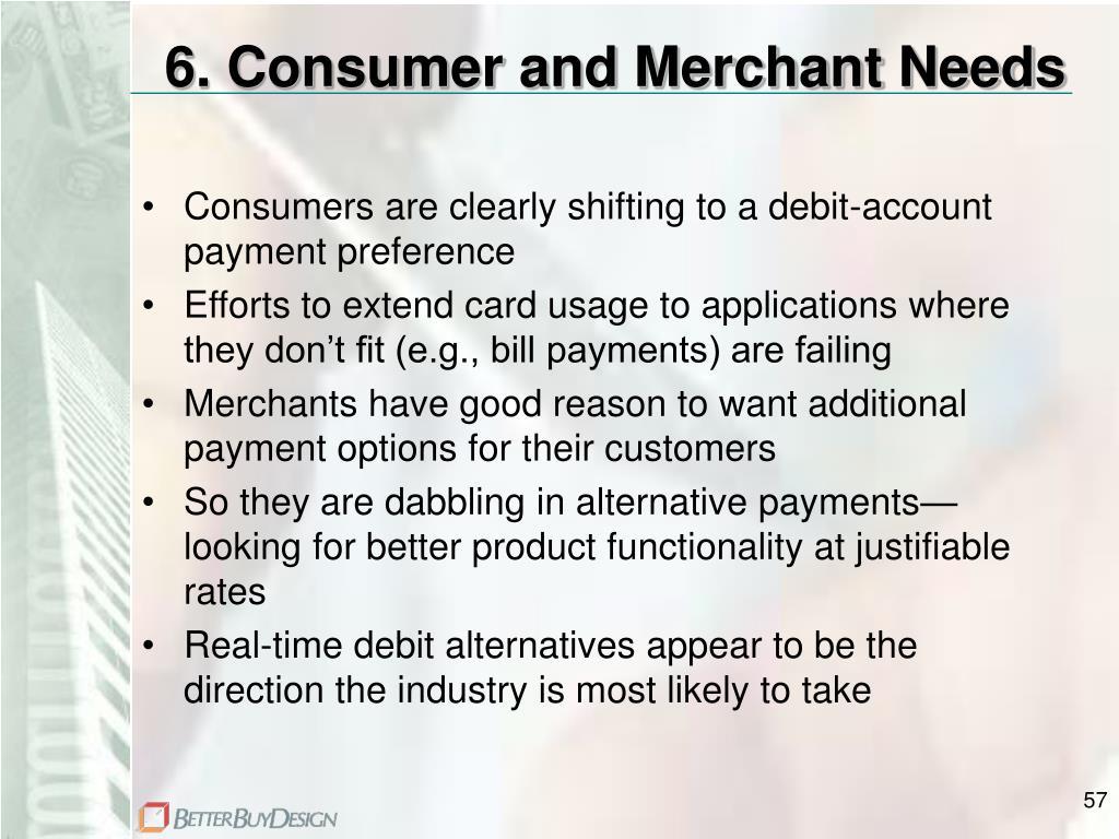 6. Consumer and Merchant Needs