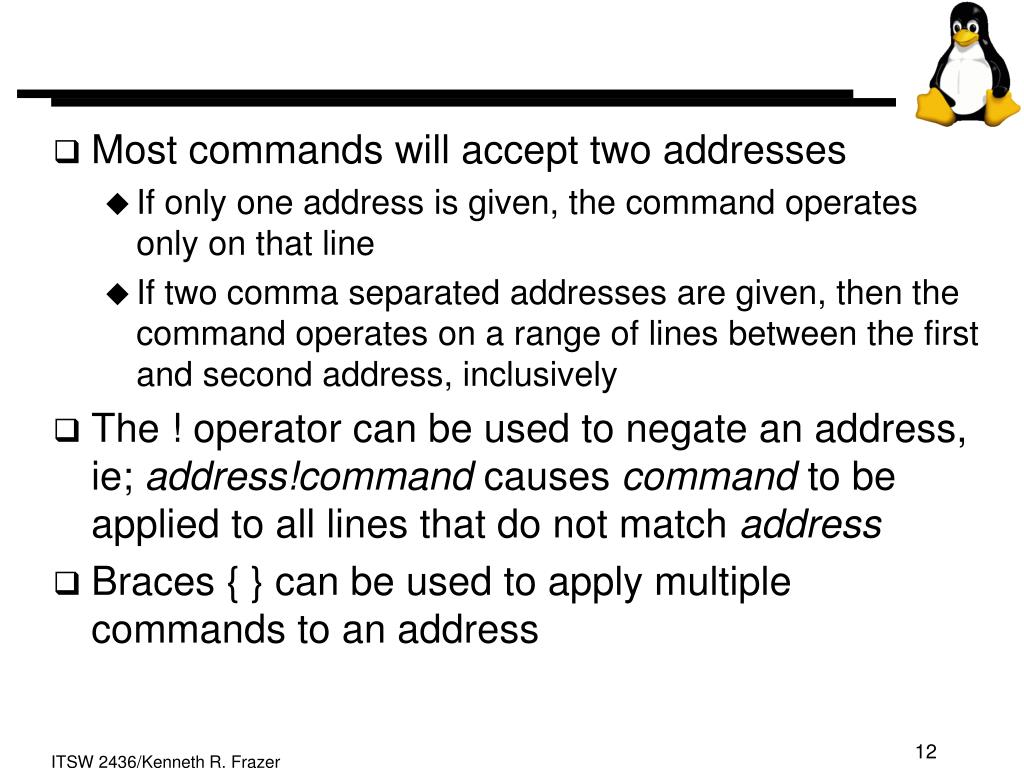 Most commands will accept two addresses