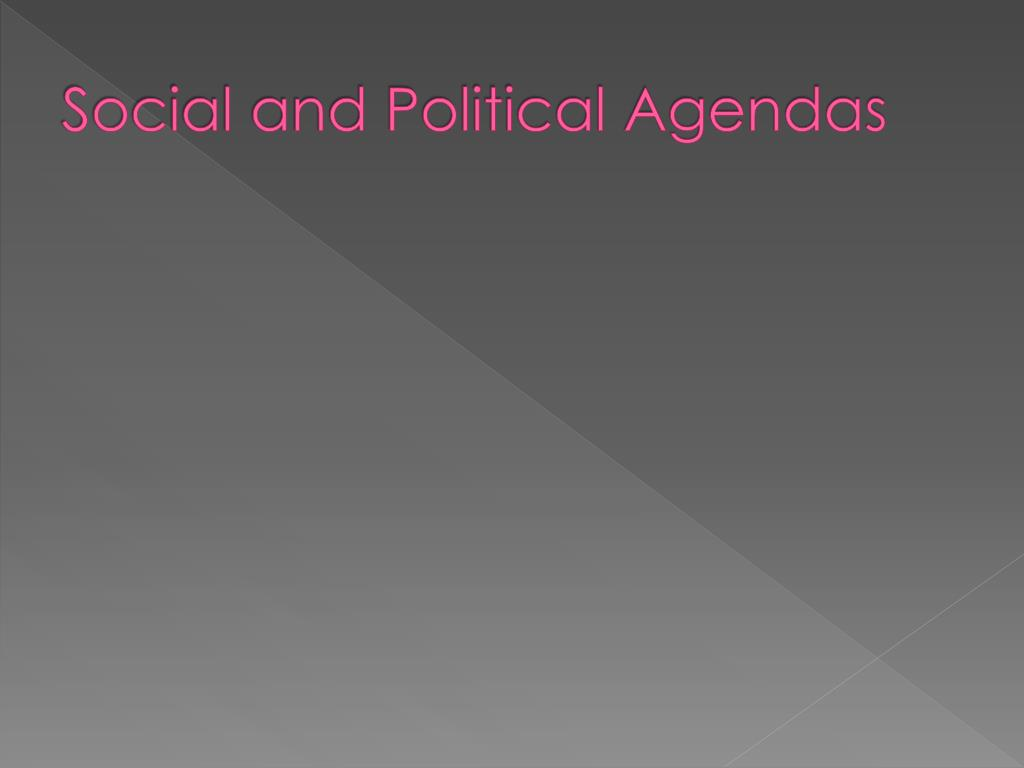 Social and Political Agendas