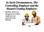 in such circumstances the controlling employer and the hazard creating employer