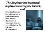 the employer has instructed employees to recognize hazard and