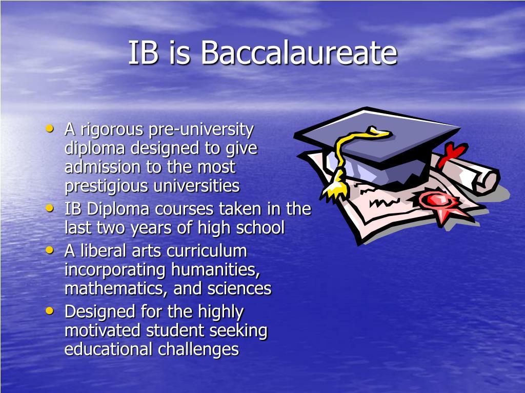 IB is Baccalaureate
