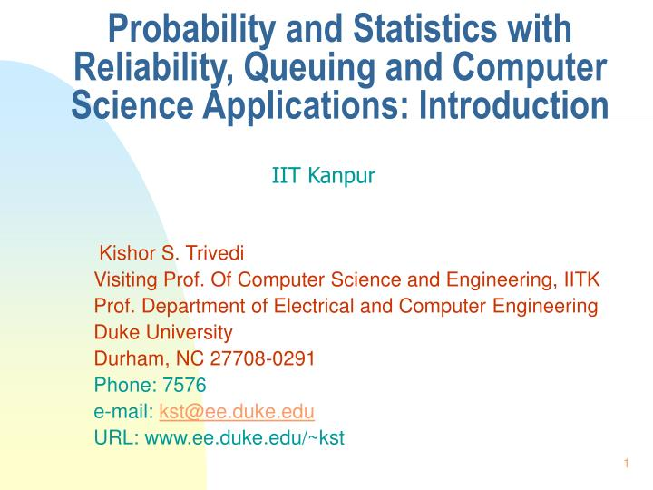 probability and statistics with reliability queuing and computer science applications introduction n.