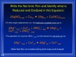 write the net ionic rxn and identify what is reduced and oxidized in this equation