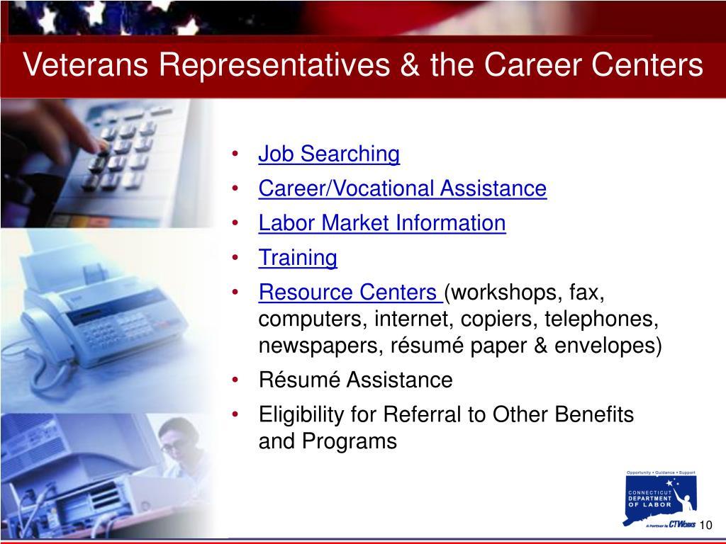 Veterans Representatives & the Career Centers