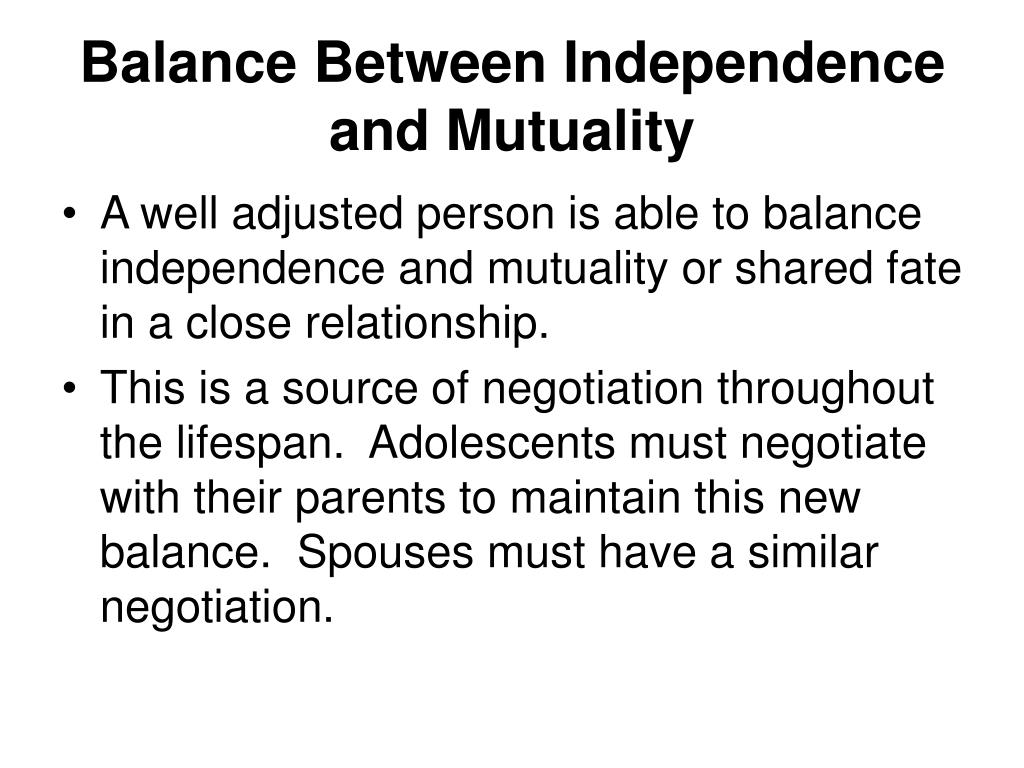 Balance Between Independence and Mutuality