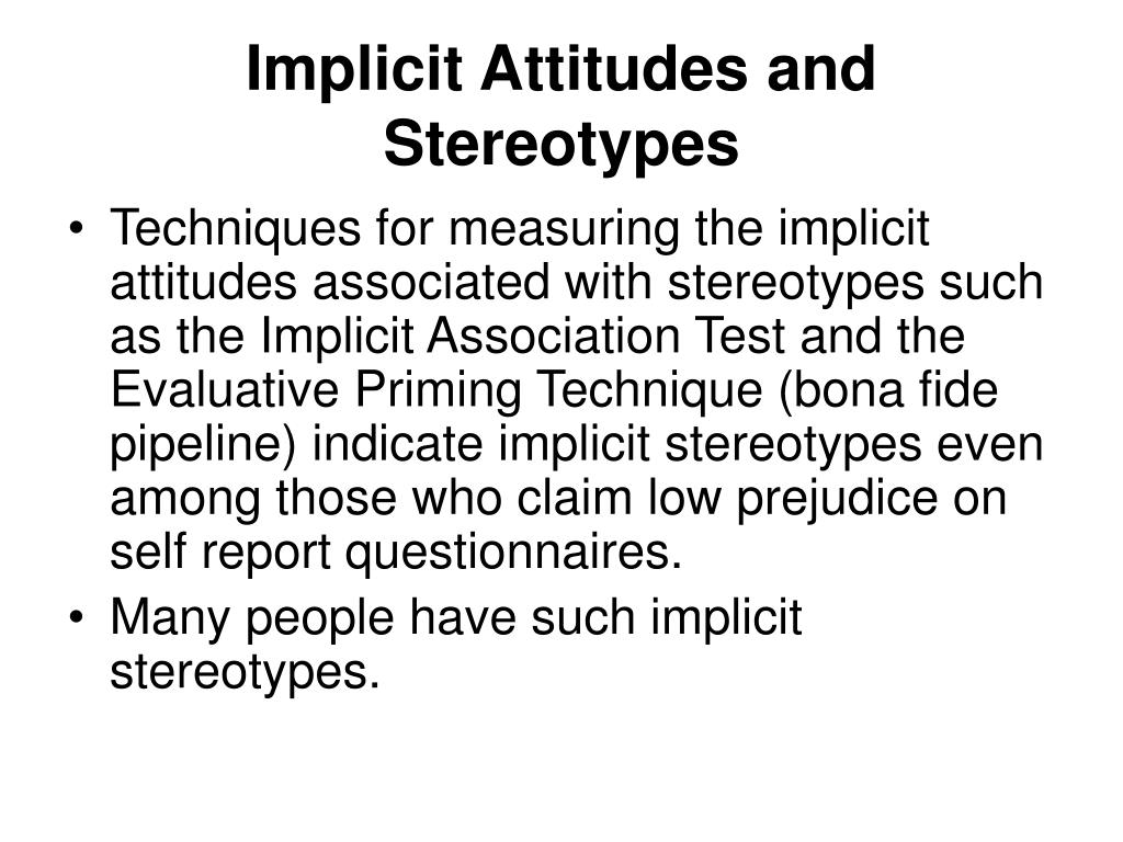 Implicit Attitudes and  Stereotypes