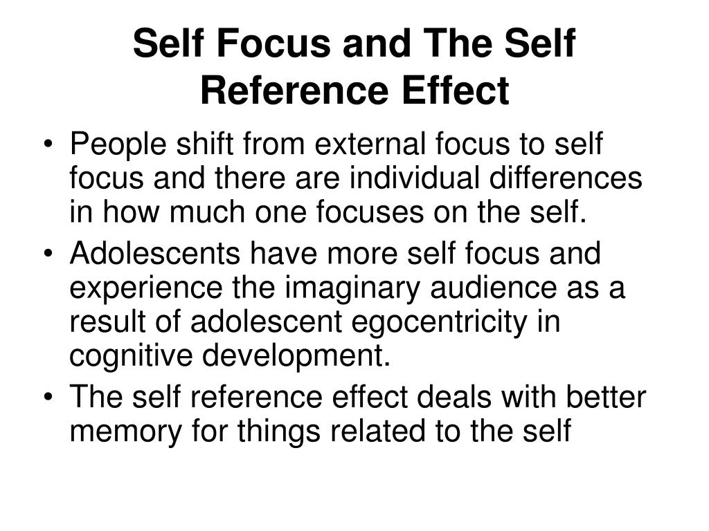Self Focus and The Self Reference Effect
